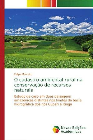O cadastro ambiental rural na conservação de recursos natura