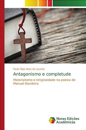 Antagonismo e completude
