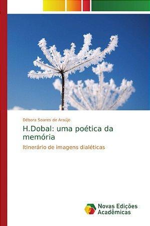 H.Dobal: uma poética da memória