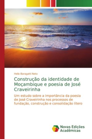 Construção da identidade de Moçambique e poesia de José Crav
