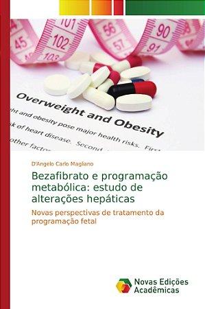 Bezafibrato e programação metabólica: estudo de alterações h