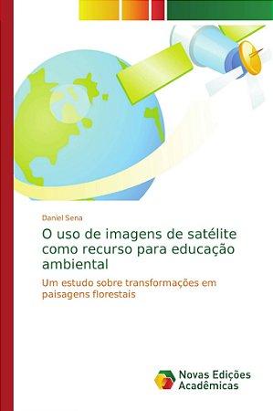 O uso de imagens de satélite como recurso para educação ambi