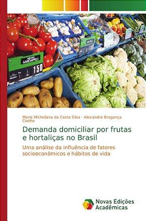 Demanda domiciliar por frutas e hortaliças no Brasil