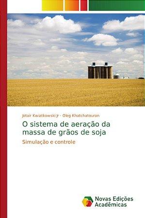 O sistema de aeração da massa de grãos de soja