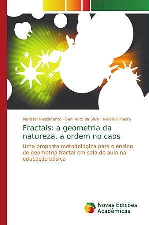 Fractais: a geometria da natureza; a ordem no caos