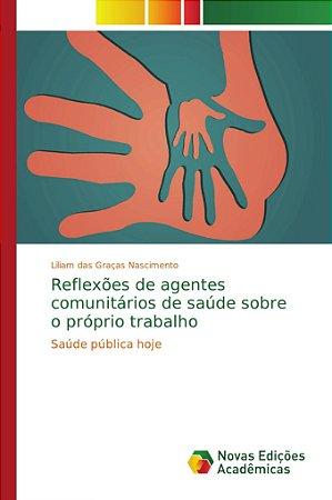 Reflexões de agentes comunitários de saúde sobre o próprio t