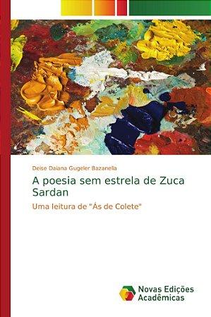 A poesia sem estrela de Zuca Sardan