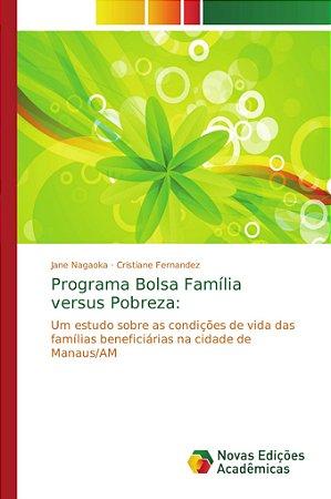 Programa Bolsa Família versus Pobreza: