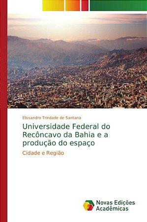 Universidade Federal do Recôncavo da Bahia e a produção do e
