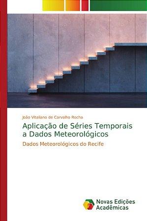 Aplicação de Séries Temporais a Dados Meteorológicos