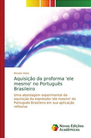 Aquisição da proforma 'ele mesmo' no Português Brasileiro