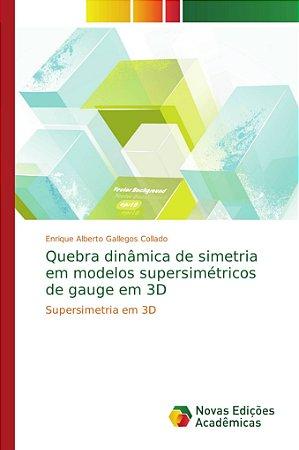 Quebra dinâmica de simetria em modelos supersimétricos de ga
