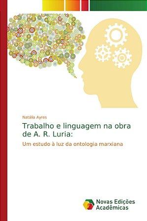 Trabalho e linguagem na obra de A. R. Luria: