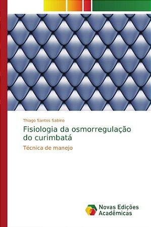 Fisiologia da osmorregulação do curimbatá