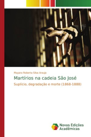Martírios na cadeia São José
