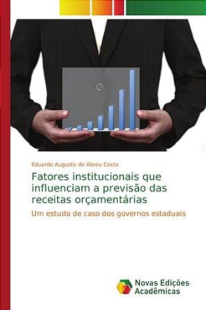 Fatores institucionais que influenciam a previsão das receit