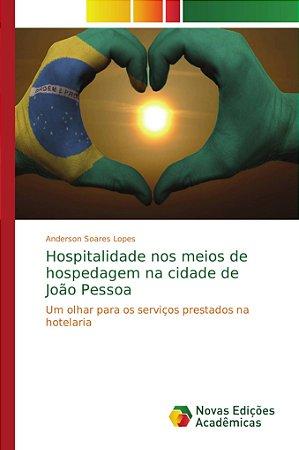 Hospitalidade nos meios de hospedagem na cidade de João Pess