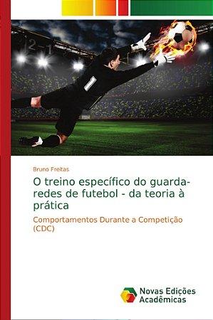 O treino específico do guarda-redes de futebol - da teoria à