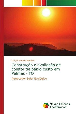 Construção e avaliação de coletor de baixo custo em Palmas -
