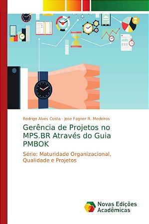 Gerência de Projetos no MPS.BR Através do Guia PMBOK