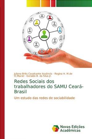 Redes Sociais dos trabalhadores do SAMU Ceará- Brasil