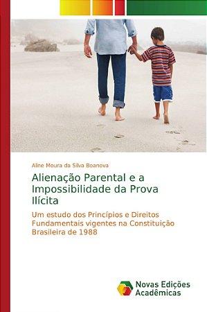 Alienação Parental e a Impossibilidade da Prova Ilícita