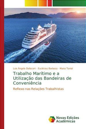 Trabalho Marítimo e a Utilização das Bandeiras de Conveniênc