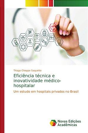 Eficiência técnica e inovatividade médico-hospitalar