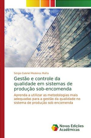 Gestão e controle da qualidade em sistemas de produção sob-e