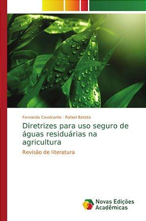 Diretrizes para uso seguro de águas residuárias na agricultu