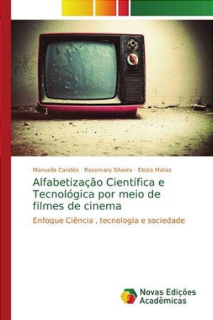 Alfabetização Científica e Tecnológica por meio de filmes de