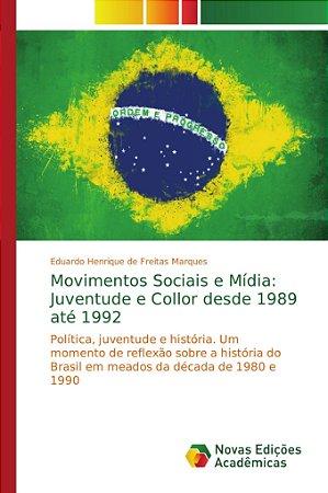 Movimentos Sociais e Mídia: Juventude e Collor desde 1989 at