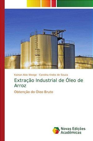Extração Industrial de Óleo de Arroz
