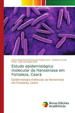 Epidemiologia molecular da Hanseníase em Fortaleza; Ceará