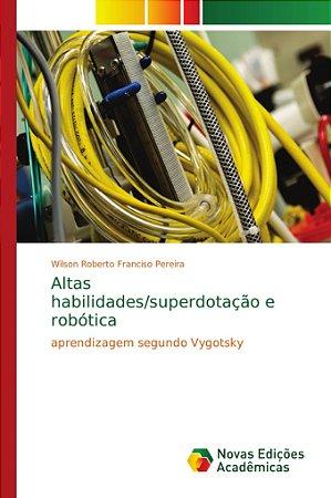 Altas habilidades/superdotação e robótica