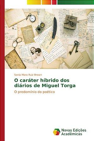 O caráter híbrido dos diários de Miguel Torga