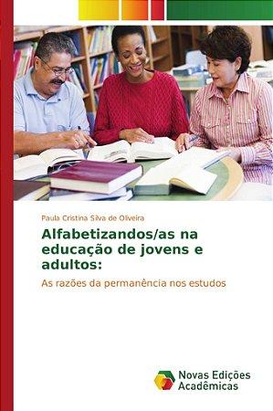 Alfabetizandos/as na educação de jovens e adultos: