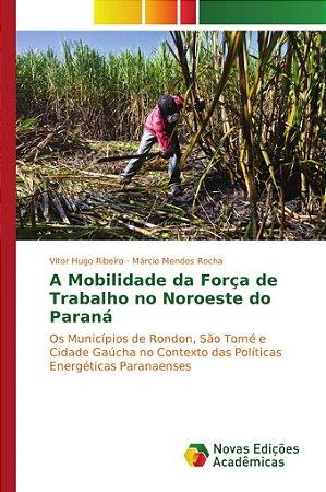 A Mobilidade da Força de Trabalho no Noroeste do Paraná