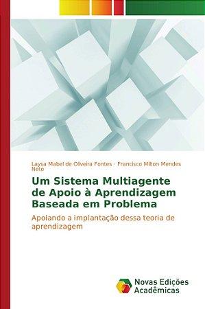 Um Sistema Multiagente de Apoio à Aprendizagem Baseada em Pr