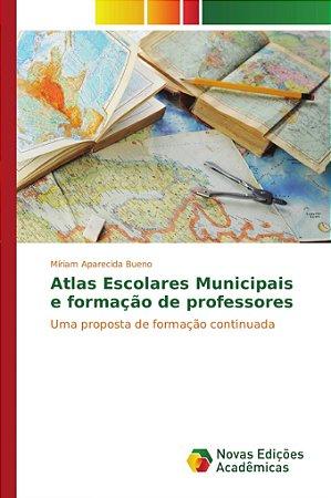 Atlas Escolares Municipais e formação de professores
