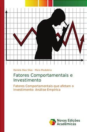 Fatores Comportamentais e Investimento