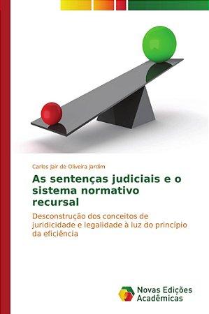 As sentenças judiciais e o sistema normativo recursal