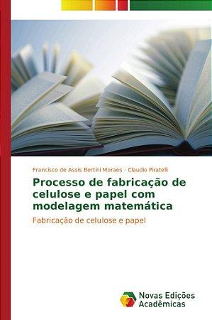 Processo de fabricação de celulose e papel com modelagem mat