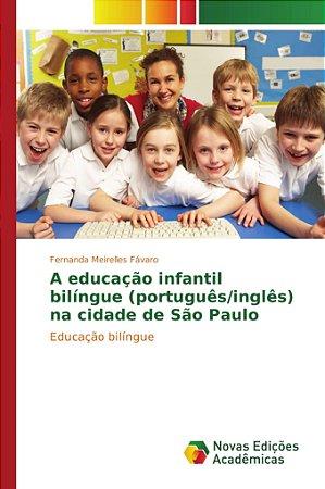 A educação infantil bilíngue (português/inglês) na cidade de