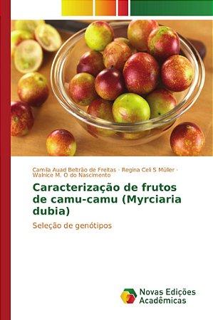 Caracterização de frutos de camu-camu (Myrciaria dubia)