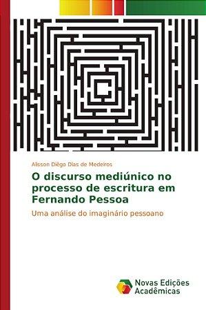 O discurso mediúnico no processo de escritura em Fernando Pe