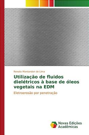 Utilização de fluidos dielétricos à base de óleos vegetais n