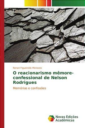 O reacionarismo mêmore-confessional de Nelson Rodrigues