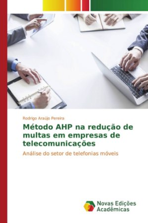 Método AHP na redução de multas em empresas de telecomunicaç