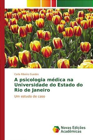 A psicologia médica na Universidade do Estado do Rio de Jane